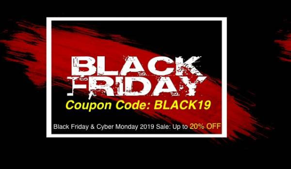 Black Friday & Cyber Monday 2019 Sale: Up to 20% OFF