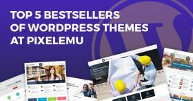 Top 5 bestsellers of WordPress themes at Pixelemu in 2019.