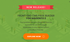 New Frontend CMS Page Builder Magento 2 : Empower you to create as many CMS Pages as possible