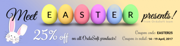 Happy Easter for Everyone! Save 25% on all OrdaSoft products