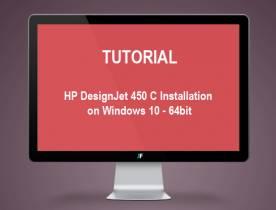 HP DesignJet 450C installation on Windows 10 - WIN10 - 64bit