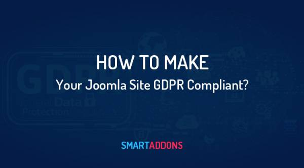 How to Make Your Joomla Site GDPR Compliant?