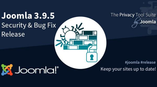 Joomla! 3.9.5 Security Vulnerabilities & Bug Fixes Release