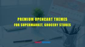 Top 10 Premium OpenCart Themes for Supermarket, Grocery Stores 2021