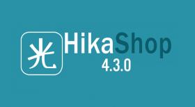 HikaShop 4.3.0 - New Feature & Improvements Release