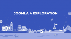 Explore Joomla 4 - Super Fast, Most Secure and Feature-Rich