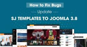 How to Fix Bugs When Update Sj Templates to Joomla 3.8